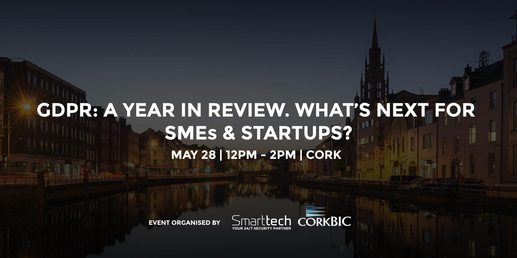 GDPR: A Year in Review. What's next for SMEs and StartUps?