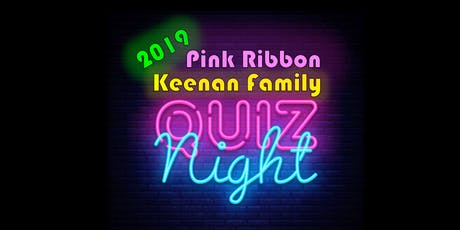 Quiz Night 2019 - Keenan Family Pink Ribbon Fundraiser tickets