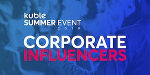 Kuble Summer Event 2019 – Corporate Influencers