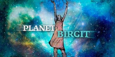 Planet Birgit w/ René Bourgeois, Matchy, uvm.!