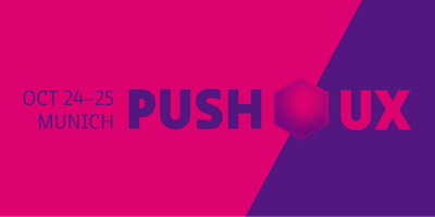 PUSH UX 2019 — Design, UX and Product Innovation conference in Munich