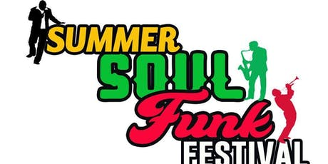 2019 Summer Soul Funk Festival tickets