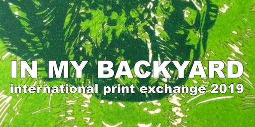 In My Backyard - Print Exchange Exhibition (Opening celebration)