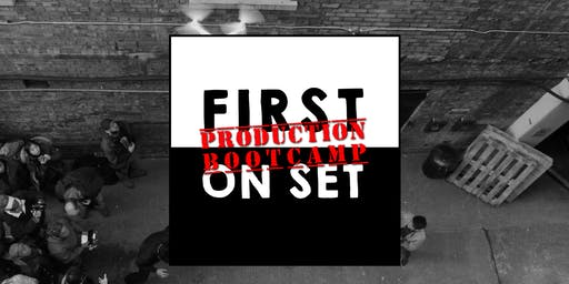 First On Set: Production Bootcamp