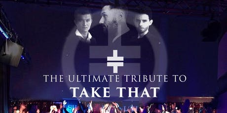 Never Forget: A Take That tribute tickets