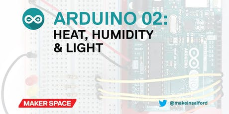 Intro to Arduino: 02: Heat, Humidity & Light tickets