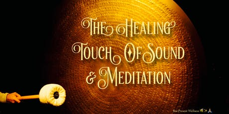 The Healing Touch of Sound & Meditation tickets