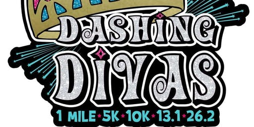 2019 Dashing Divas 1 Mile, 5K, 10K, 13.1, 26.2 -Alexandria