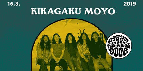 KIKAGAKU MOYO // behind the green door Tickets