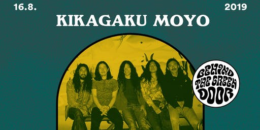 KIKAGAKU MOYO // behind the green door