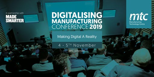 MTC Digitalising Manufacturing Conference 2019