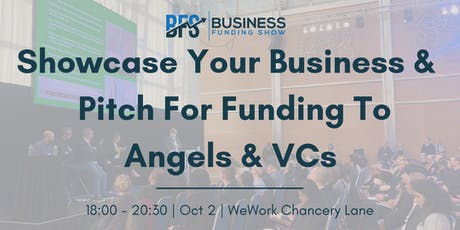Showcase your Business & pitch for funding to Angels & VCs tickets