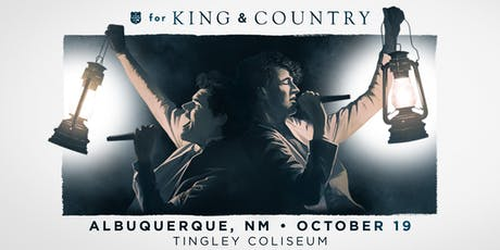 for KING & COUNTRY | burn the ships 2019 | Albuquerque, NM tickets