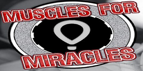 MUSCLES FOR MIRACLES presented by Metroflex Gym Tyler tickets