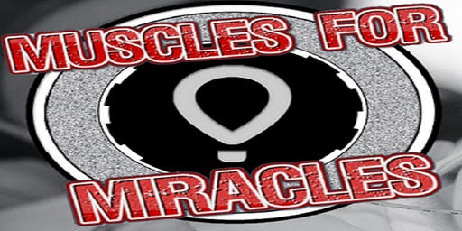 MUSCLES FOR MIRACLES presented by Metroflex Gym Tyler