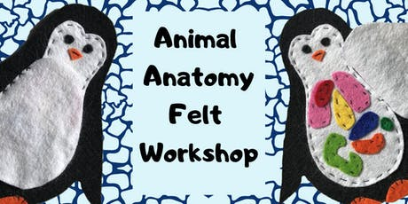 Animal Anatomy- Felt Art Workshop for age 10+ tickets
