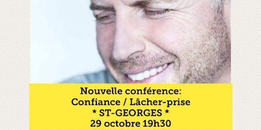 ST-GEORGES - Confiance / Lâcher-prise 15$
