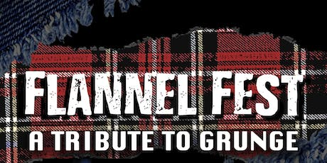 Flannel Fest: A Tribute to Grunge tickets