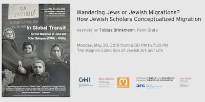 Wandering Jews or Jewish Migrations? How Jewish Scholars Conceptualized Migration