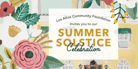 2019 Los Altos Community Foundation Summer Solstice Celebration tickets