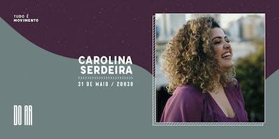 DO AR apresenta Carolina Serdeira
