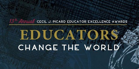 13th Annual Cecil J. Picard Educator Excellence Awards tickets