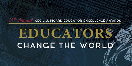 13th Annual Cecil J. Picard Educator Excellence Awards