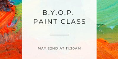 B.Y.O.P. (Bring Your Own Piece) Paint Class