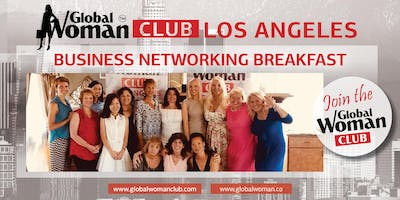 GLOBAL WOMAN CLUB LOS ANGELES WESTSIDE: BUSINESS NETWORKING BREAKFAST - AUGUST