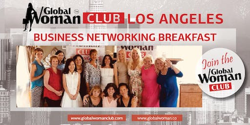 GLOBAL WOMAN CLUB LOS ANGELES: BUSINESS NETWORKING BREAKFAST - AUGUST