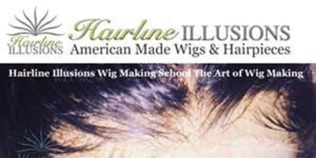 Hairline Illusions™ PRO-CLASS The Art of Lace Front Wig Making Seminar & Training Session MASTER CLASS - JUN 24-26, 2020 - HYBRID COURSE tickets