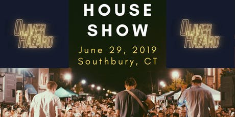 Oliver Hazard: House Show (Southbury, CT) tickets