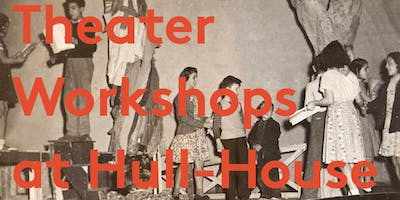 Theater Workshop at Hull-House with Aretha Sills