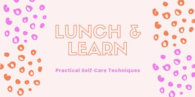 Forge Lunch & Learn: Practical Self-Care Techniques
