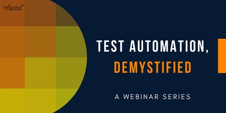 Test Automation, Demystified | Webinar Series tickets