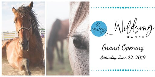 Wildsong Ranch Grand Opening!