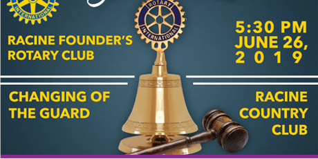 Changing of the Guard-District 6270 & Racine Founders Rotary Club tickets