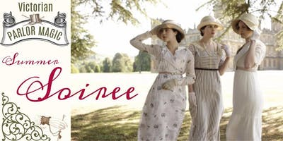 Victorian Parlor Magic: Summertime Soiree