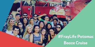 #FrayLife // Potomac Booze Cruise