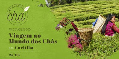 Workshop Viagem ao Mundo dos Chás - Curitiba