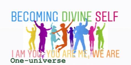 Becoming Divine Self For Men/ Women 18+ tickets
