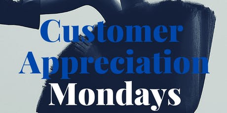 Customer Appreciation Mondays tickets