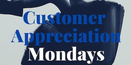 Customer Appreciation Mondays tickets