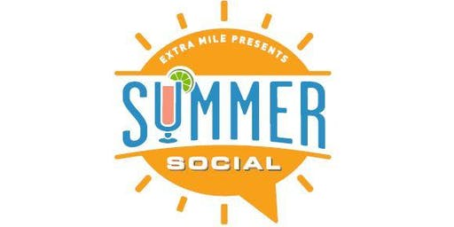2019 Summer Social Presented by Extra Mile