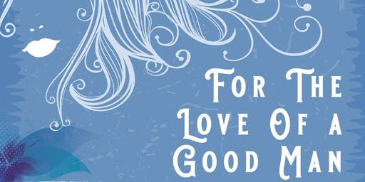 Outdoor Event - FOR THE LOVE OF A GOOD MAN - An UN-Romantic Comedy