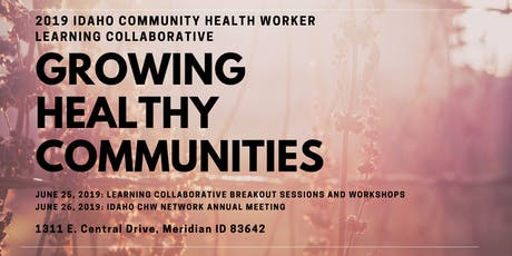 2019 IDAHO COMMUNITY HEALTH WORKER LEARNING COLLABORATIVE: GROWING HEALTHY COMMUNITIES tickets