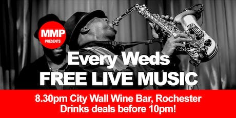 MMP presents... LIVE MUSIC EVERY WEDNESDAY @ City Wall Wine Bar tickets