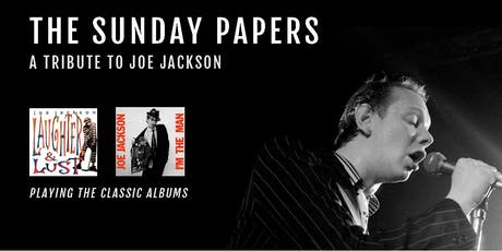 The Sunday Papers: A Tribute to Joe Jackson tickets
