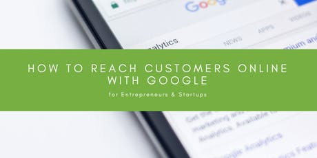 How to Reach Customers Online with Google: Workshop at District Hall tickets