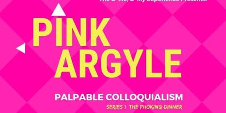 Pink Argyle: The Phoking Dinner tickets